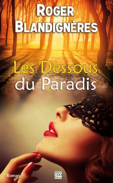 Les dessous du paradis de Roger Blandignères aux Editions TDO