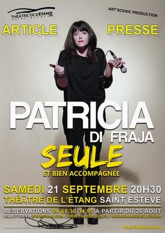 Patricia Di Fraja «Seule et bien accompagnée»