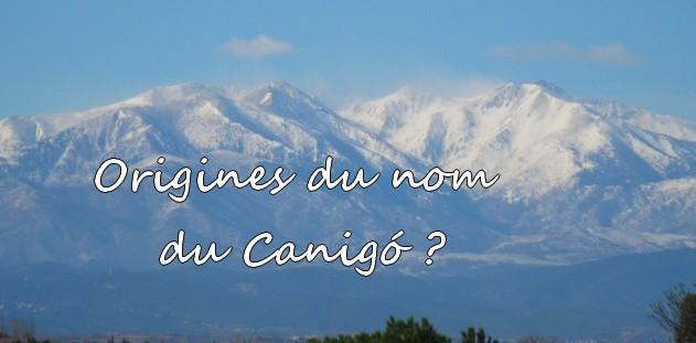 Pourquoi le Canigou s'appelle Canigou?