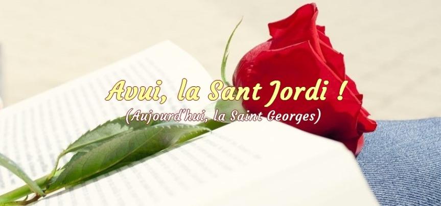 Aujourd'hui, 23 Avril c'est Sant Jordi!